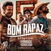 Baixar Bom Rapaz Fernando e Sorocaba ft. Jorge e Mateus Mp3 Gratis