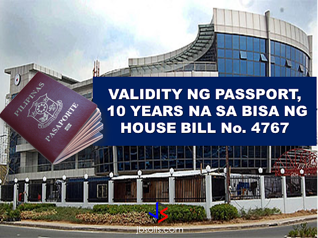 "The proposed 10 years validity of passport is now approved on the 3rd and final reading by the House of Representatives and is now a law with vote result of 216 in favor, 0 against and 0 abstained.    House Bill No. 4767, is a measure seeks to amend Republic Act No. 8239, or the ""Philippine Passport Law,"" which currently states that a passport is valid for a period of five years, regardless of the age of the applicant.  Under the bill, the validity will be extended to 10 years for adults, or those 18 years old and above.  It states, however, that the issuing authority ""may limit"" the period of validity to less than 10 years in the case of minors, or ""whenever the national economic interest or political stability of the country"" makes it necessary.  The bill will be transmitted to Senate for concurrence.  One of the principal authors of the new passport bill  is former president and Pampanga Rep. Gloria Macapagal-Arroyo, who now sits as a deputy speaker.  The  extension of passport validity from 5 years to 10 years is one of the promises made by President Rodrigo Duterte to the OFWs to lessen their burden of standing in long queues just for applying and renewing of their passports.  Source: GMA News  RECOMMENDED: ON JAKATIA PAWA'S EXECUTION: ""WE DID EVERYTHING.."" -DFA  BELLO ASSURES DECISION ON MORATORIUM MAY COME OUT ANYTIME SOON  SEN. JOEL VILLANUEVA  SUPPORTS DEPLOYMENT BAN ON HSWS IN KUWAIT  AT LEAST 71 OFWS ON DEATH ROW ABROAD  DEPLOYMENT MORATORIUM, NOW! -OFW GROUPS  BE CAREFUL HOW YOU TREAT YOUR HSWS  PRESIDENT DUTERTE WILL VISIT UAE AND KSA, HERE'S WHY  MANPOWER AGENCIES AND RECRUITMENT COMPANIES TO BE HIT DIRECTLY BY HSW DEPLOYMENT MORATORIUM IN KUWAIT  UAE TO START IMPLEMENTING 5%VAT STARTING 2018  REMEMBER THIS 7 THINGS IF YOU ARE APPLYING FOR HOUSEKEEPING JOB IN JAPAN  KENYA , THE LEAST TOXIC COUNTRY IN THE WORLD; SAUDI ARABIA, MOST TOXIC  ""JUNIOR CITIZEN ""  BILL TO BENEFIT POOR FAMILIES CONGRESS OKS PASSPORT VALIDITY EXTENSION"