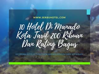 10 Hotel Di Manado Kota Tarif 200 Ribuan Dan Rating Bagus