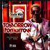 SHATTA WALE  - TOMORROW TOMORROW (PRODUCE BY M. O. G)