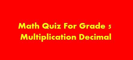 Math Quiz For Grade 5 About Multiplication Decimal