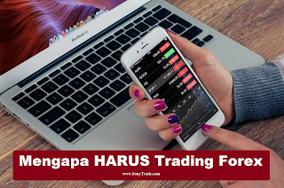 Mengapa HARUS Trading Forex