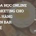 Khoá học Digital marketing cho nhà hàng, quán bar, quán cafe