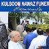Begum Kulsoom Nawaz funeral live Breaking News
