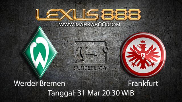 BOLA88 - PREDIKSI TARUHAN BOLA WERDER BREMEN VS FRANKFURT 31 MARET 2018 ( GERMAN BUNDESLIGA )