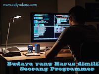 Budaya yang Harus dimiliki Seorang Programmer
