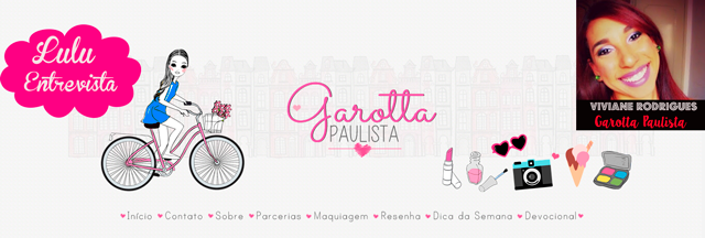 Lulu Entrevista: Viviane Rodrigues do blog Garotta Paulista