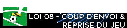 http://arbitrezvous.blogspot.fr/p/lois-du-jeu-20162017-loi-08-coup-denvoi.html