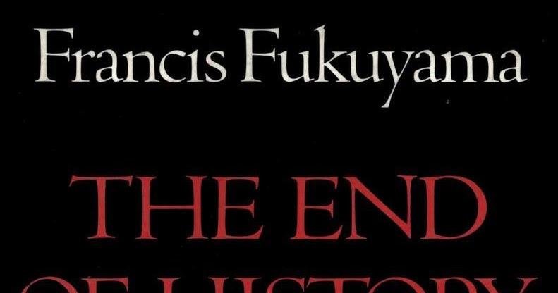 """the end of history and the last man essay Essays and criticism on francis fukuyama - critical essays his provocative essay, """"the end of history,"""" published the end of history and the last man."""