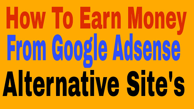 Top and Best Google Adsense Alternatives in 2019 for your Websites & Blogs