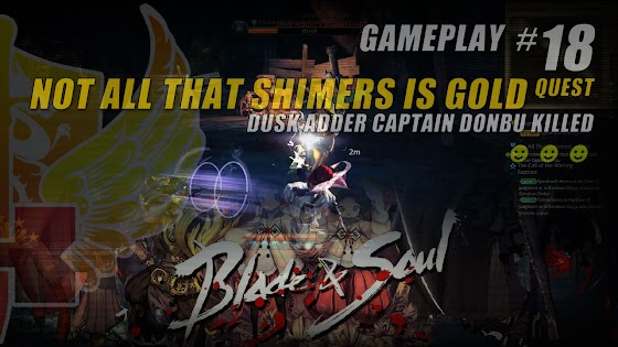 Blade And Soul » Not All That Shimmers Is Gold Quest • Dusk Adder Captain Donbu Killed