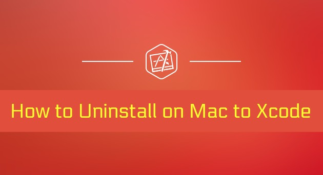 How to Uninstall on Mac to Xcode