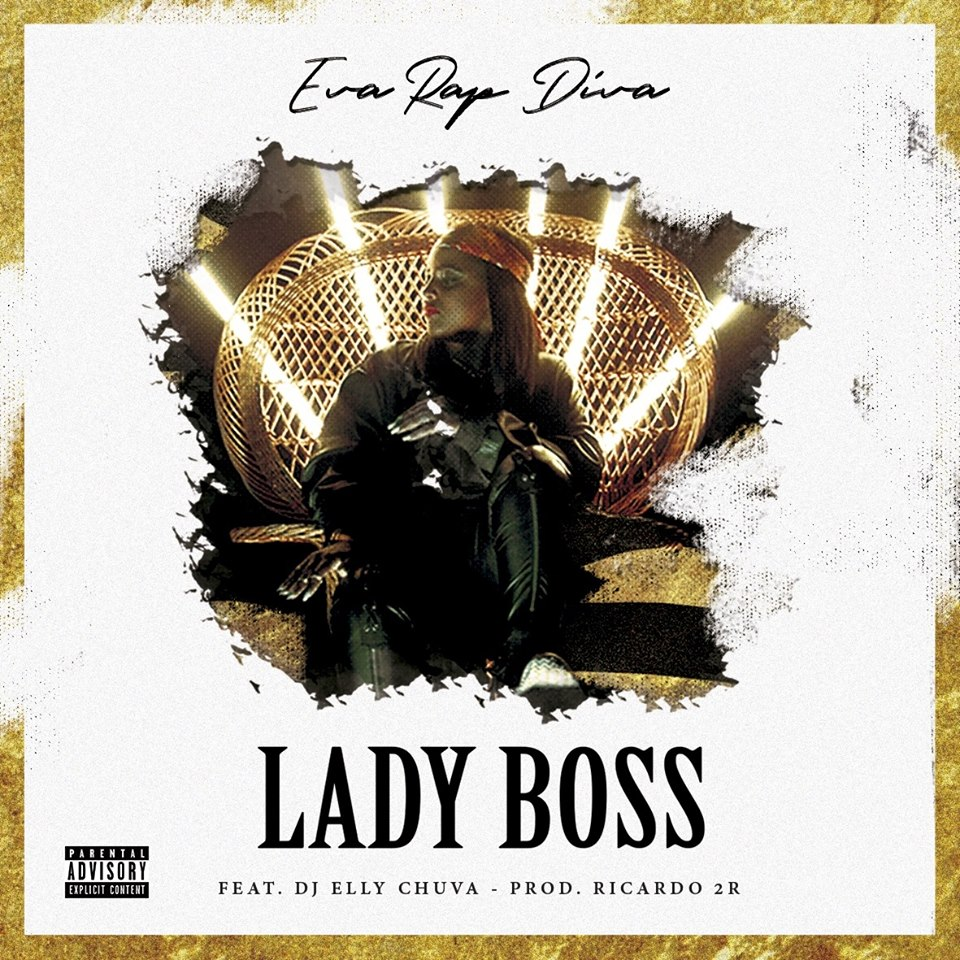 Eva Rap Diva Feat. Dj Elly Chuva - Lady Boss [Download Track + Vídeoclipe]