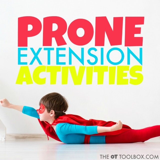 Try these prone extension activities to help kids develop bilateral coordination, strength, motor planning, and other skills while getting sensory input in the form of vestibular and proprioception.