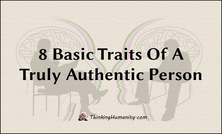 8 Basic Traits Of A Truly Authentic Person