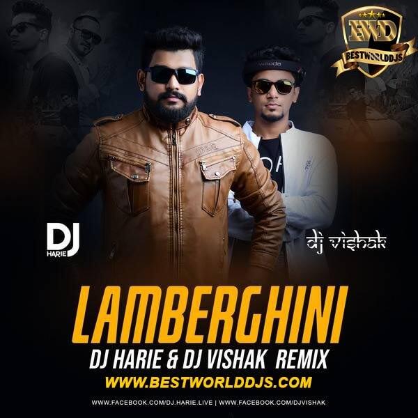 Lamberghini (Remix) - DJ Vishak X DJ Harie