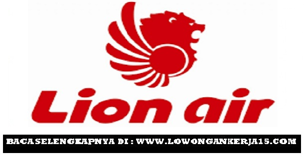 Lowongan Terbaru Lion Air Group Tingkat SMA [Walk In Interview]