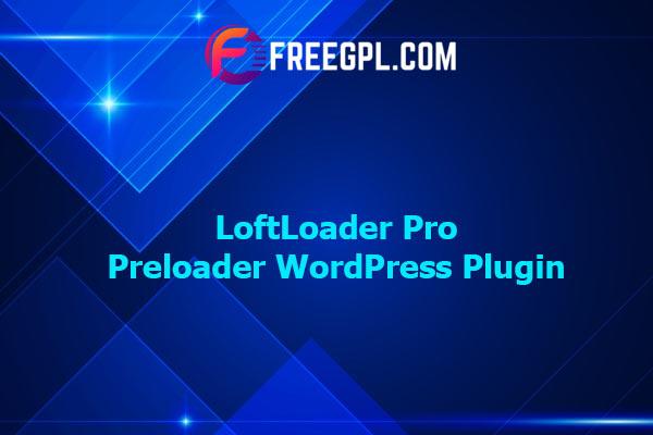 LoftLoader Pro - Preloader Plugin for WordPress Nulled Download Free
