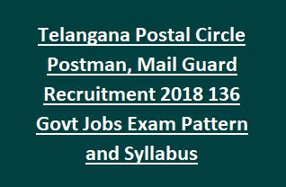 Telangana State Postal Circle Postman, Mail Guard Recruitment Exam 2018 136 Govt Jobs Online Exam Pattern and Syllabus
