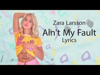 Lyric Zara Larsson - Ain't My Fault