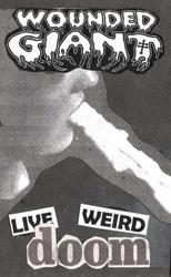 WOUNDED GIANT - Live weird doom. Cassette. 2015. Stoner doom