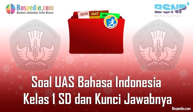 Lengkap - 30+ Contoh Soal UAS Bahasa Indonesia Kelas 1 SD ...