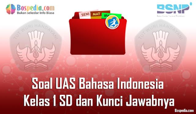 Contoh Soal UAS Bahasa Indonesia Kelas  Lengkap - 30+ Contoh Soal UAS Bahasa Indonesia Kelas 1 SD dan Kunci Jawabnya Terbaru