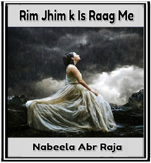 Rim Jhim k Is Raag Me novel By Nabeela Abr Raja,Rim Jhim k Is Raag Me novel Urdu Novel download pdf, Nabeela Abr Raja novels ,Nabeela Abr Raja Rim Jhim k Is Raag Me novel