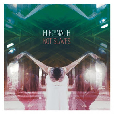 Ele Feat Nach - Not Slaves