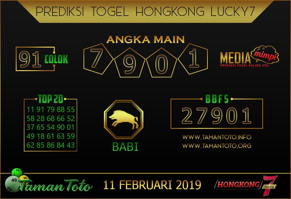 Prediksi Togel HONGKONG LUCKY7 TAMAN TOTO 11 FEBRUARI 2019