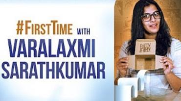 FirstTime with Varalaxmi Sarathkumar | Fully Filmy