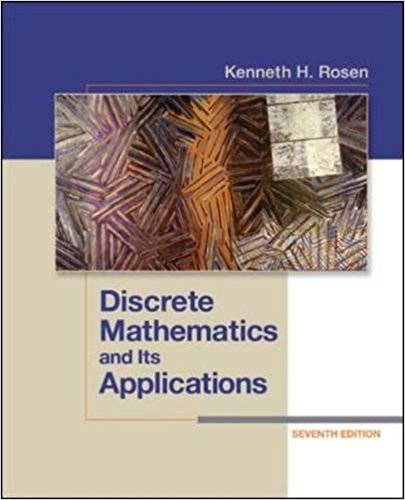 Discrete mathematics and its applications by H Rosen