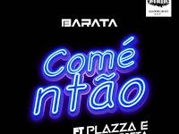 Dj Barata Feat Plazza & Neide Sófia - Comé Ntão (Afro Funk) [Download]