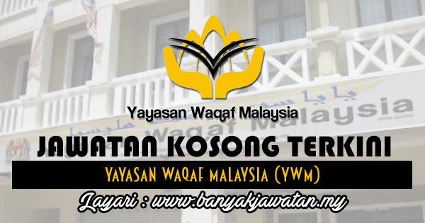 Jawatan Kosong 2017 di Yayasan Waqaf Malaysia (YWM)