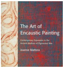 The First Contemporary Book on Encaustic Painting . . .