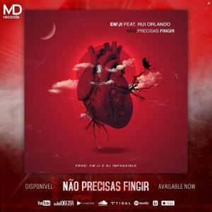 EM'JI Feat. Rui Orlando - Não Precisas Fingir (Zouk)