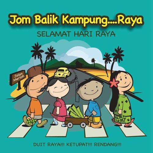 Balik Kampung Celebrate Raya!! perjalanan balik beraya, jom balik kampung, sambutan perayaan aidilfitri