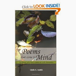 """POEMS THAT COME TO MIND, For Those Who Love Someone With Dementia"" by LINDA E. AUSTIN"