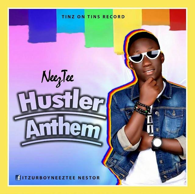 Music || Neez Tee x Mayorkun - Hustlers anthem