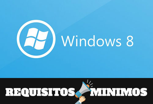 Requisitos mínimos para instalar Windows 8