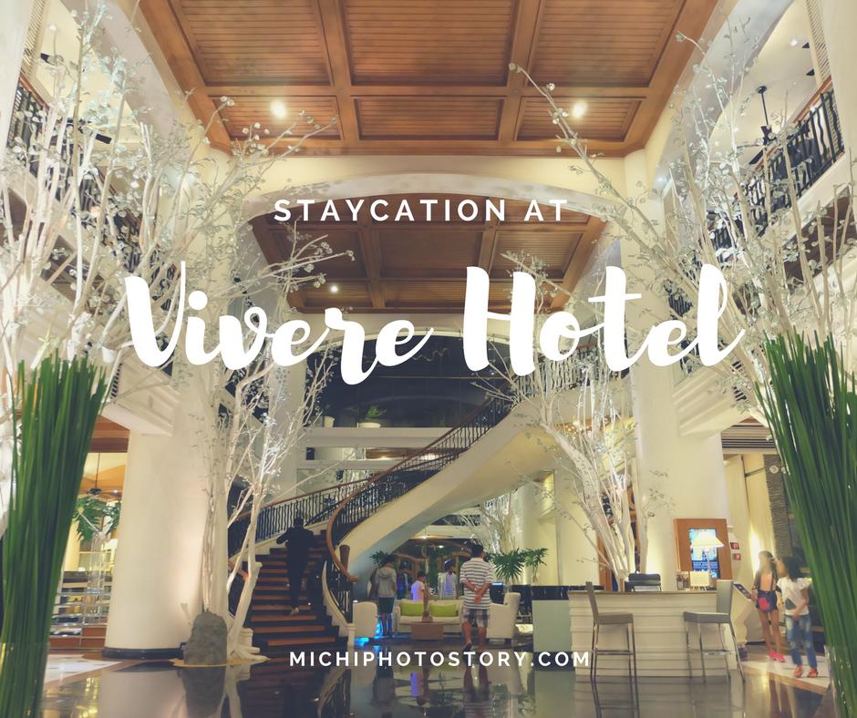 Michi Photostory: Staycation: Vivere Hotel & Resort