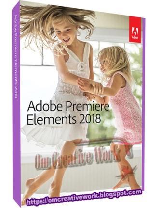 Adobe Premiere  Elements 2018  Free Download (32Bit/64Bit)