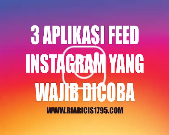 3 Aplikasi Feed Instagram Yang Wajib Dicoba