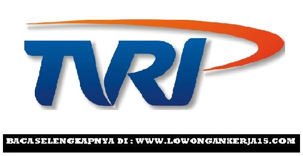 Lowongan kerja TVRI Tahun 2017