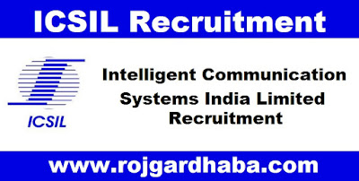 http://www.rojgardhaba.com/2017/05/icsil-intelligent-communication-systems-india-limited-jobs.html