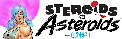 steroids & asteroids with Quadra-Blu