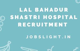 Lal Bahadur Shastri Hospital Recruitment