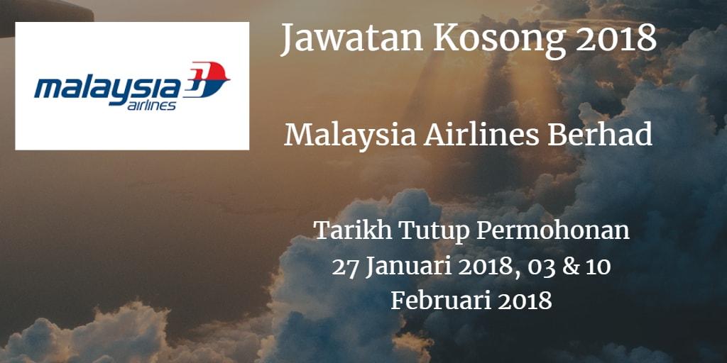 Jawatan Kosong Malaysia Airlines Berhad 27 Januari 2018, 03 & 10 Februari 2018