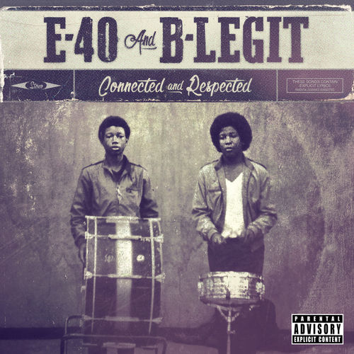 E 40 b legit connected and respected album stream m4a aac malvernweather Image collections