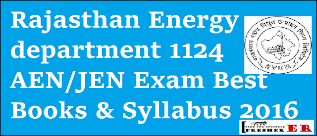 Rajasthan Energy department 1124 AEN/JEN Exam Best Books & Syllabus 2016 full detail